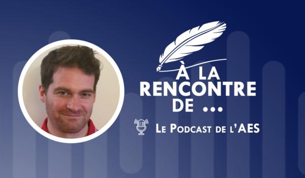 Podcast de l'AES #1| À la rencontre d'Olivier Corbobesse …