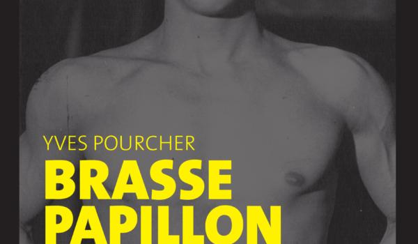 «Brasse papillon – Le roman d'un collabo» d'Yves Pourcher